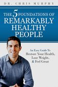 Free: The 5 Foundations of Remarkably Healthy People