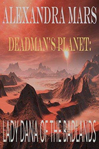 Deadman's Planet, Lady Dana of the Badlands