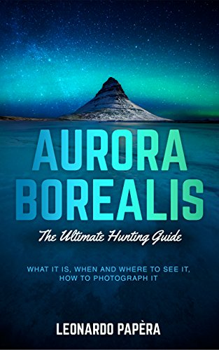 Free: Aurora Borealis, The Ultimate Hunting Guide