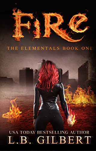 Fire, The Elementals Book One