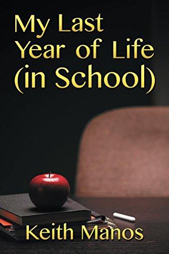 My Last Year of Life (In School)