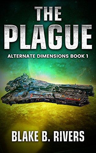 The Plague (Alternate Dimensions Book 1)