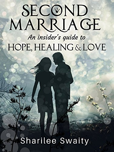 Second Marriage: An Insider's Guide to Hope, Healing & Love