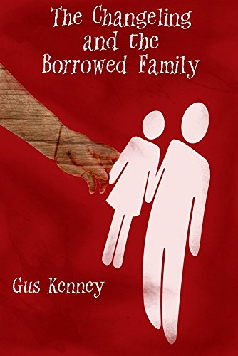 The Changeling and The Borrowed Family