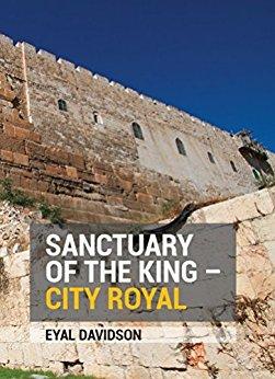 Free: Sanctuary of the King- City Royal, 13 Tours of Jerusalem