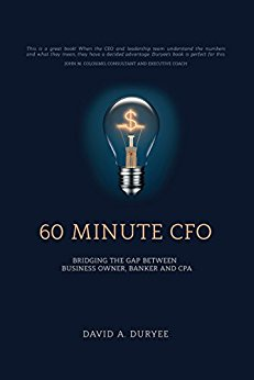 Free: 60 Minute CFO (Bridging the Gap Between Business Owner, Banker, and CPA)