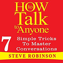 How To Talk To Anyone, 7 Simple Tricks To Master Conversations