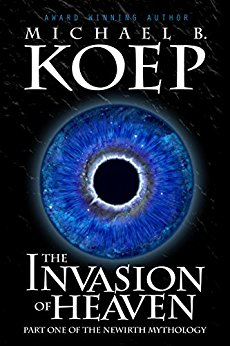 Free: The Invasion of Heaven – Part One of the Newirth Mythology