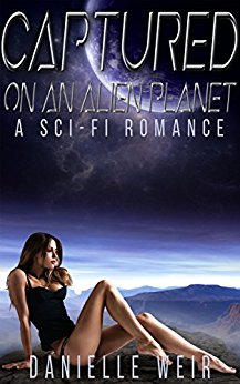 Free: Captured on and Alien Planet (A Sci-Fi Romance)