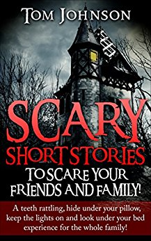 Free: Scary Short Stories To Scare Your Friends & Family