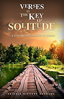 Verses In The Key Of Solitude: A Journey Through The Mind In Verses
