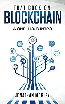 That Book on Blockchain: A One-Hour Intro