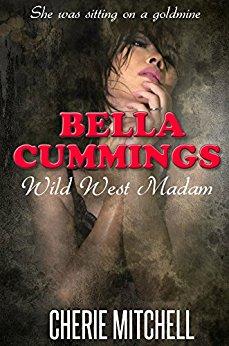 Bella Cummings: Wild West Madam