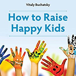 Free: How to Raise Happy Kids