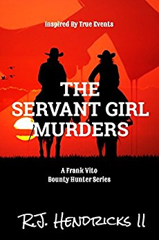 Free: The Servant Girl Murders: A Frank Vito Bounty Hunter Series