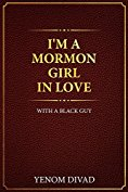 I'm A Mormon Girl In Love With A Black Guy