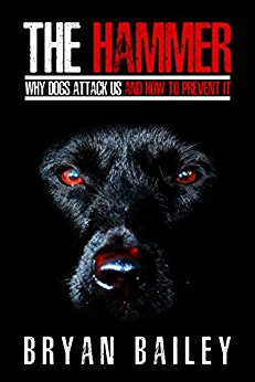 Free: The Hammer: Why Dogs Attack Us and How to Prevent It