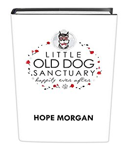Free: Little Old Dog Sanctuary – Happily Ever After