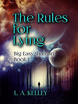 Free: The Rules for Lying (Big Easy Shaman Book 1)