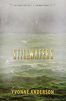 Stillwaters (The Four Lives of J. S. Freeman, Book 1)