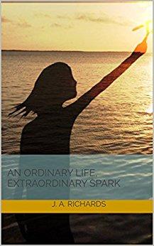 An Ordinary Life, Extraordinary Spark