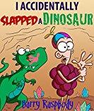 Free: I Accidentally Slapped a Dinosaur