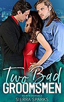 Two Bad Groomsmen: An MFM Menage Romance