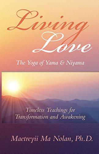 Living Love the Yoga of Yama & Niyama