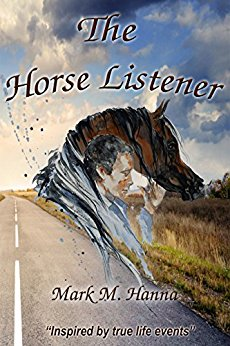 "Free: The Horse Listener : ""Inspired by True Life Events"""