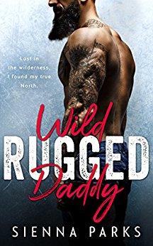 Wild Rugged Daddy – A Single Daddy Mountain Man Romance