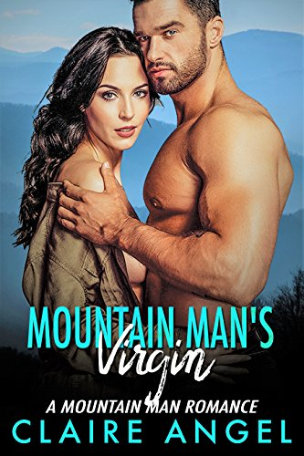 Mountain Man's Virgin: A Mountain Man Romance