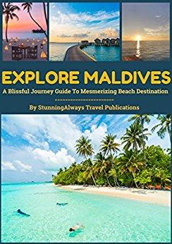 Explore Maldives: A Blissful Journey Guide To Mesmerizing Beach Destination