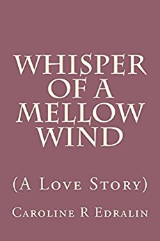 Whisper of a Mellow Wind (A Love Story)
