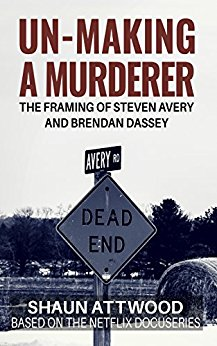 Free: Un-Making a Murderer: The Framing of Steven Avery and Brendan Dassey