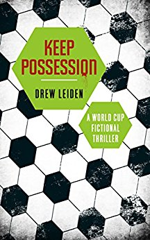 Keep Possession: A World Cup Fictional Thriller