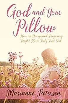 God and Your Pillow – How an Unexpected Pregnancy Taught Me to Truly Trust God