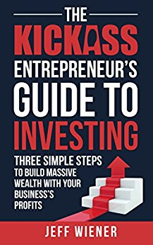 Free: The Kickass Entrepreneur's Guide to Investing