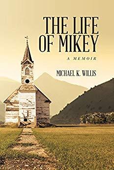 The Life of Mikey – A Memoir