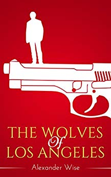 The Wolves of Los Angeles (Thriller)