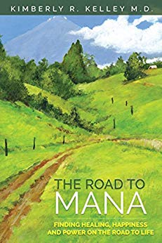 Free: The Road to Mana: Finding Healing, Happiness and Power on the Road to Life