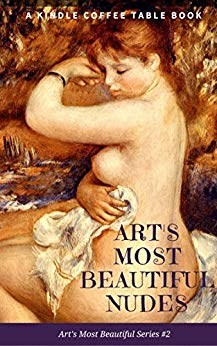 Free: Art's Most Beautiful Nudes: A Kindle Coffee Table Book