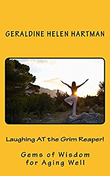 Laughing AT the Grim Reaper! Gems of Wisdom for Aging Well