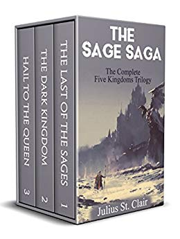 The Last of the Sages: The Complete Five Kingdoms Trilogy (Books 1-3)
