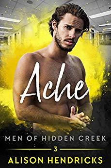 Ache (Men of Hidden Creek Book 3)