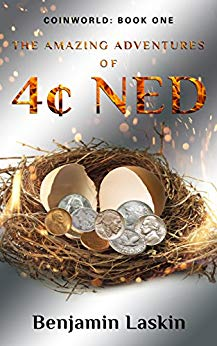 Free: The Amazing Adventures of 4¢ Ned – Coinworld: Book One