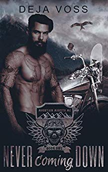 Never Coming Down: Mountain Misfits MC (Book 1)