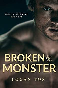Broken by the Monster: A Dark Romance