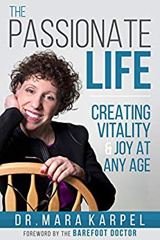 Free: The Passionate Life: Creating Vitality & Joy at Any Age