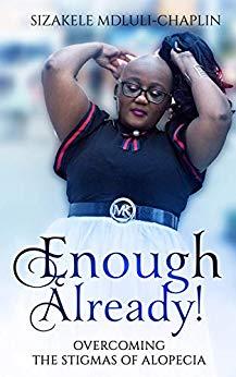 Enough Already! Overcoming the Stigmas of Alopecia