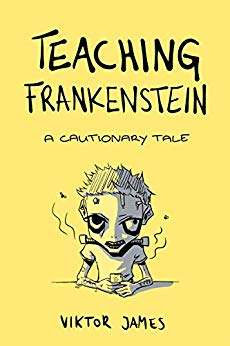 Free: Teaching Frankenstein – A Cautionary Tale